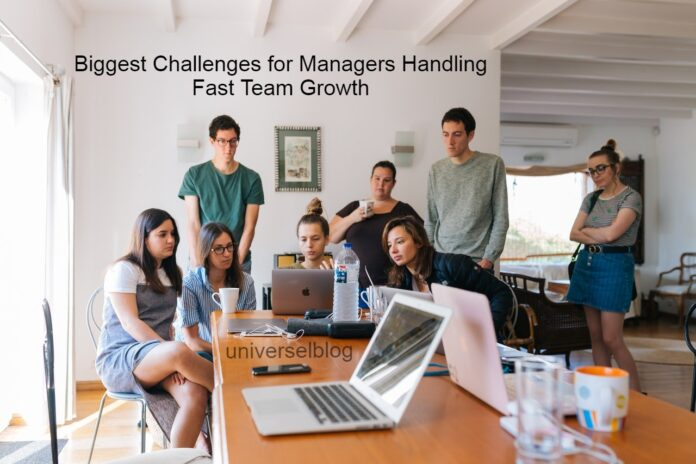 Biggest Challenges for Managers Handling Fast Team Growth